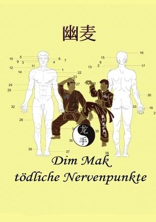 Dim Mak tödliche Nervenpunkte  by  Christian Fruth