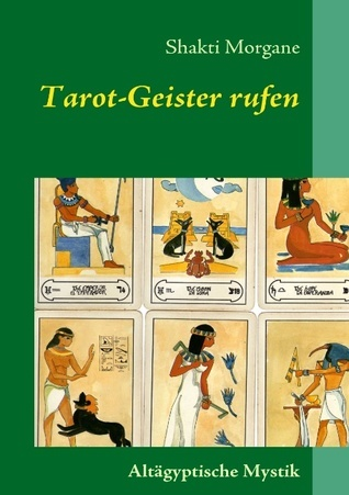 Tarot-Geister rufen  by  Shakti Morgane