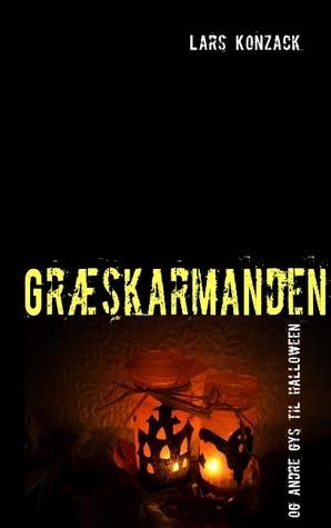 Græskarmanden: og andre gys til halloween  by  Lars Konzack