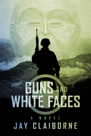 Guns and White Faces Jay Claiborne