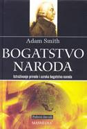 Bogatstvo naroda: istraživanje prirode i uzroka bogatstva naroda  by  Adam Smith