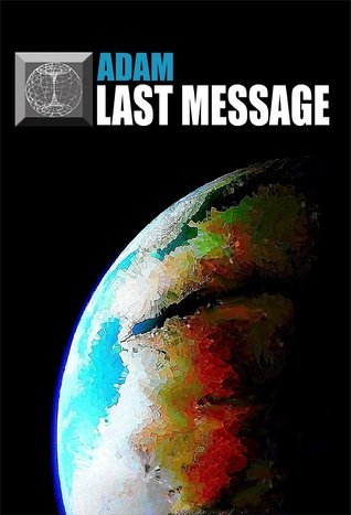 Last Message  by  Adam Adam