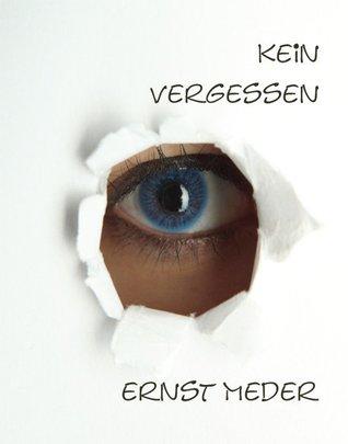 Kein Vergessen  by  Ernst Meder