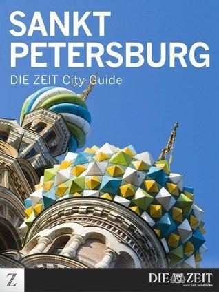Sankt Petersburg: DIE ZEIT City Guide  by  DIE ZEIT