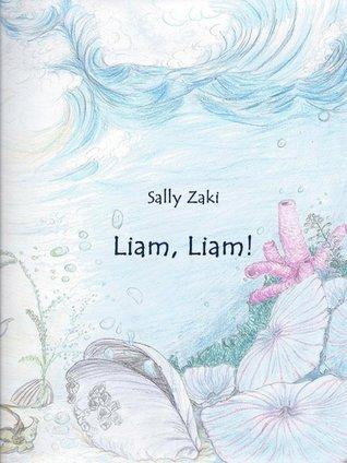 Liam, Liam! Sally Zaki