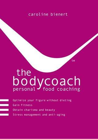 the bodycoach - personal food coaching  by  Caroline Bienert