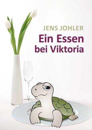 Ein Essen bei Viktoria: Roman in Erzählungen  by  Jens Johler