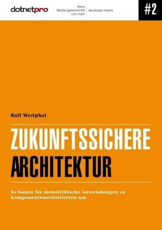 Zukunftssichere Architektur: So bauen Sie monolithische Anwendungen zu komponentenorientierten um  by  Ralf Westphal