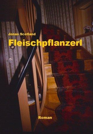 Fleischpflanzerl: Kriminalroman  by  Jonas Scotland