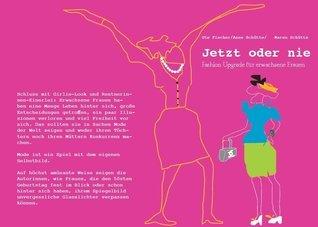 Jetzt oder nie: Fashion Upgrade für erwachsene Frauen Ute Kruse-Fischer