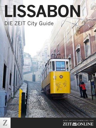Lissabon: DIE ZEIT City Guide  by  Zeit Online
