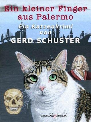 Ein kleiner Finger aus Palermo: Katze Blümchen ermittelt: Der zweite Fall  by  Gerd Schuster