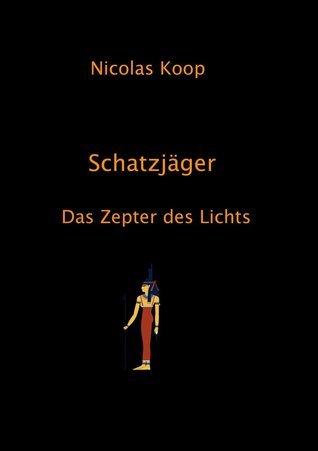 Schatzjäger: Das Zepter des Lichts  by  Nicolas Koop