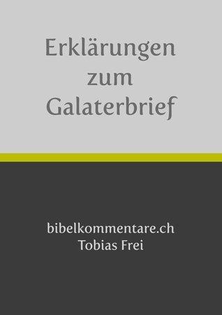 Tobias Frei – Erklärungen zum Galaterbrief  by  Tobias Frei
