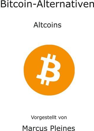 Bitcoin - Alternativen: Altcoins  by  Marcus Pleines