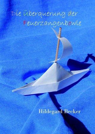 Die Überquerung der Feuerzangenbowle  by  Hildegard Becker