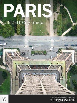 Paris: DIE ZEIT City Guide Zeit Online