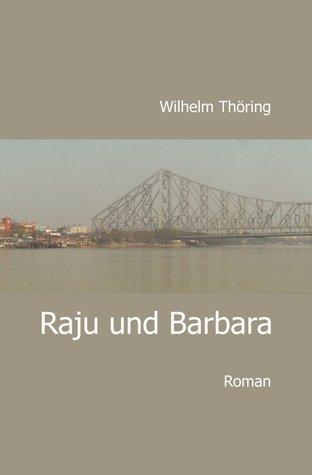 Raju und Barbara  by  Wilhelm  Thöring