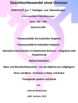 Geschlechtswandel ohne Grenzen: Die androgynische Idee des Lebens Johanna Kamermans