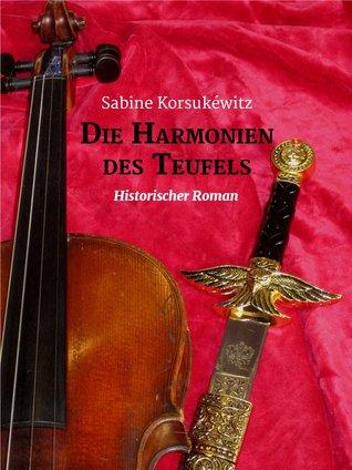 Die Harmonien des Teufels: Historischer Roman  by  Sabine Korsukewitz