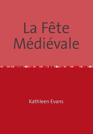 La Fête Médiévale Kathleen Evans