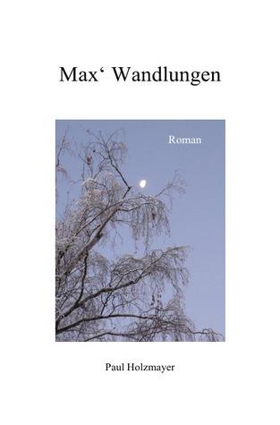 Max Wandlungen Paul Holzmayer