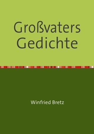 Großvaters Gedichte Winfried Bretz