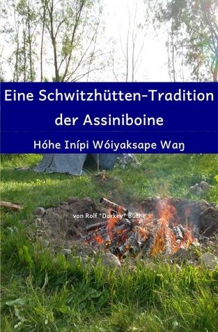 Eine Schwitzhütten-Tradition der Assiniboine  by  Rolf Darkey Büthe