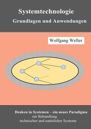 Systemtechnologie - Grundlagen und Anwendungen: Grundlagen und Anwendungen  by  Wolfgang Weller