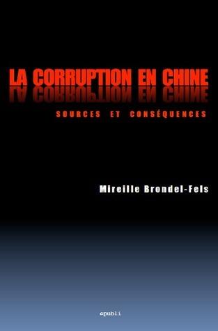 LA CORRUPTION EN CHINE - sources et conséquences Mireille Fels