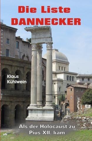Die Liste Dannecker: Als der Holocaust zu Pius XII. kam  by  Klaus Kühlwein