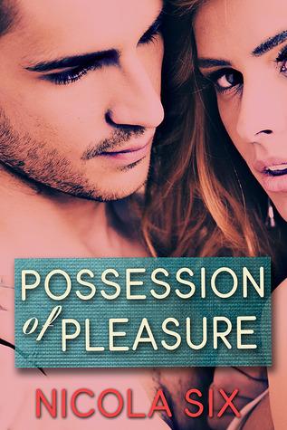 Possession of Pleasure (The Swinger Series #3) Nicola Six