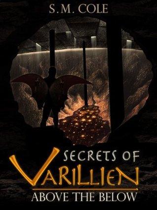 Secrets of Varillien: Above the Below S.M. Cole