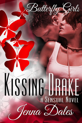 Kissing Drake (Butterfly Girls, #1) Jenna Dales
