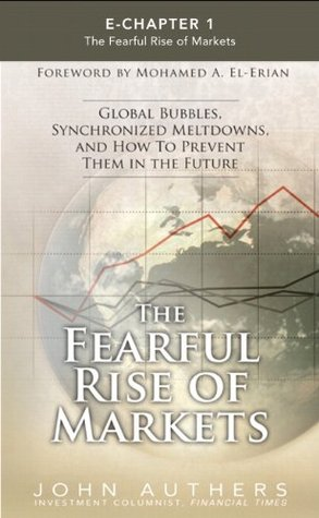 Fearful Rise of Markets (Foreword & Chapter 1), The John Authers