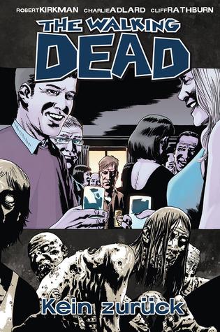 The Walking Dead, 13: Kein Zurück Robert Kirkman
