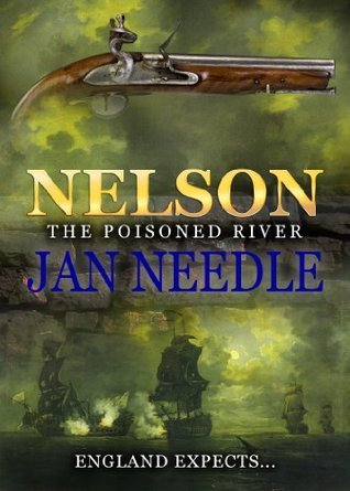 Nelson: The Poisoned River  by  Jan Needle