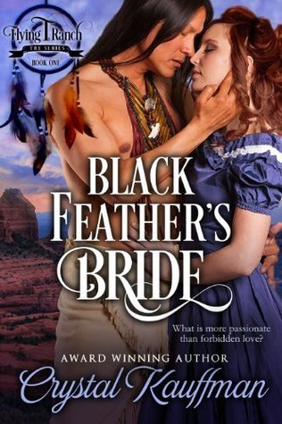 Black Feathers Bride (Flying T Ranch, #) Crystal Kauffman