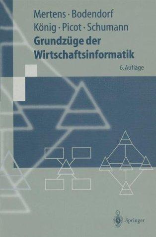 Grundzüge der Wirtschaftsinformatik  by  Peter  Mertens