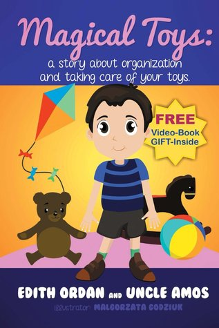 Magical Toys : A Story about Organization and Taking Care of Your Toys.  by  Uncle Amos