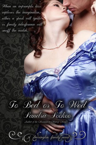 To Bed or to Wed: A Darrington Family Novel  by  Sandra Sookoo