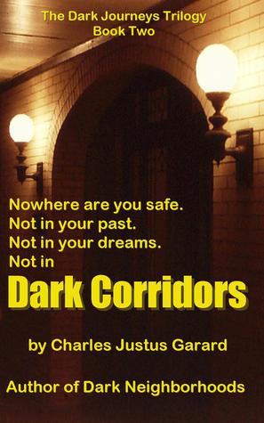 Dark Corridors (Dark Journeys Trilogy, #2)  by  Charles Justus Garard