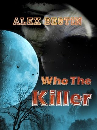 Who The Killer  by  Alex Bestin