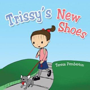 Trissys New Shoes  by  Teresa Pemberton