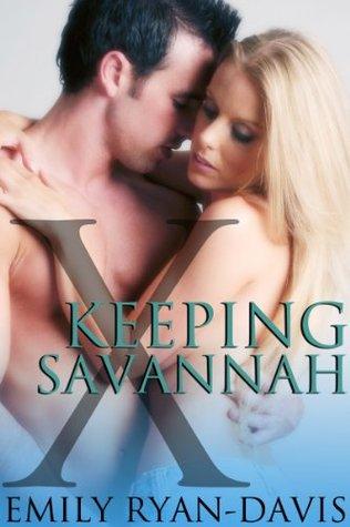 Keeping Savannah: an eXclave erotic romance  by  Emily Ryan-Davis
