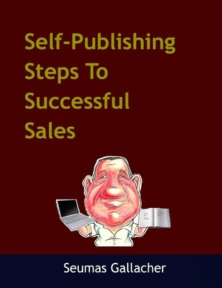 Self-Publishing Steps To Successful Sales Seumas Gallacher