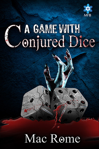 A Game with Conjured Dice  by  Mac Rome