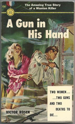 A Gun in His Hand Victor Rosen