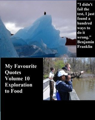 My Favourite Quotes Volume 10 : Exploration to Food  by  Pardu Ponnapalli