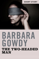 The Two-Headed Man Barbara Gowdy
